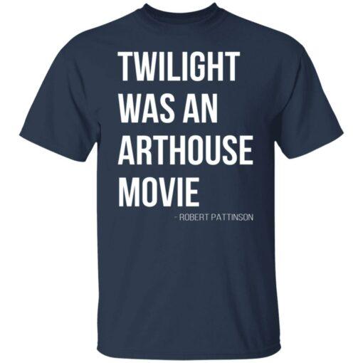 Twilight was an arthouse movie shirt $19.95 redirect07212021220702 1
