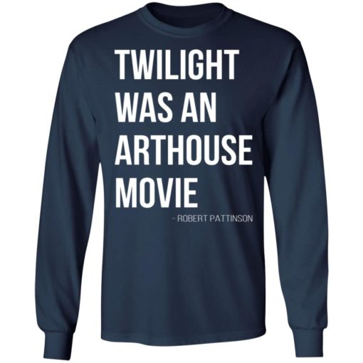 Twilight was an arthouse movie shirt $19.95 redirect07212021220702 3