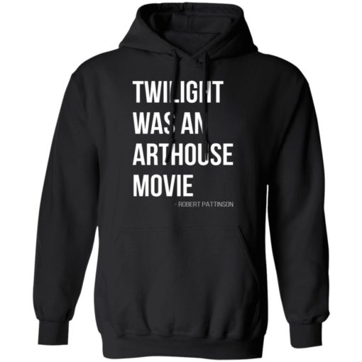 Twilight was an arthouse movie shirt $19.95 redirect07212021220702 4