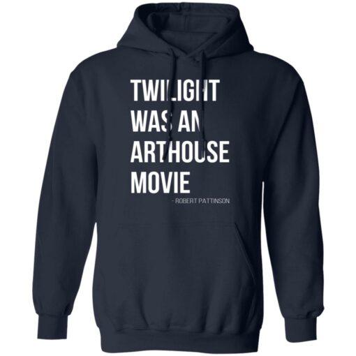 Twilight was an arthouse movie shirt $19.95 redirect07212021220702 5