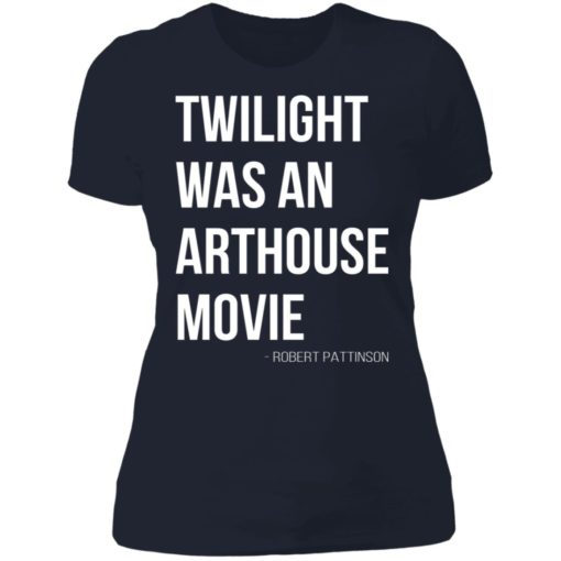 Twilight was an arthouse movie shirt $19.95 redirect07212021220702 9