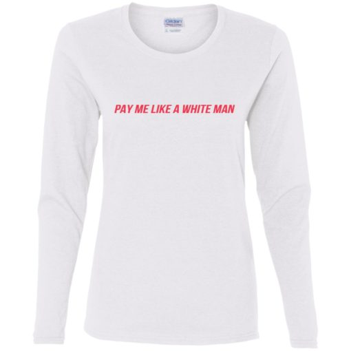 Pay me like a white man shirt $23.95 redirect07222021210727
