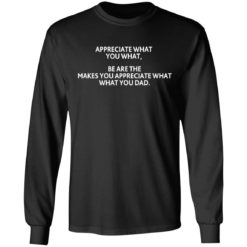 Appreciate what you what shirt $19.95 redirect07292021220713 4