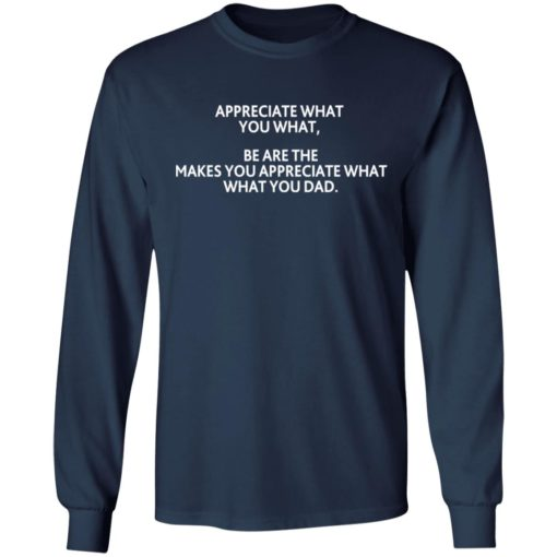 Appreciate what you what shirt $19.95 redirect07292021220713 5