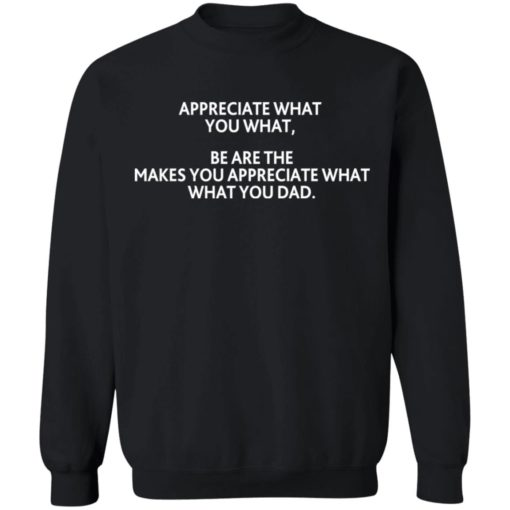Appreciate what you what shirt $19.95 redirect07292021220713 8