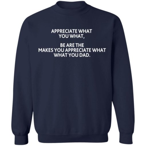 Appreciate what you what shirt $19.95 redirect07292021220713 9